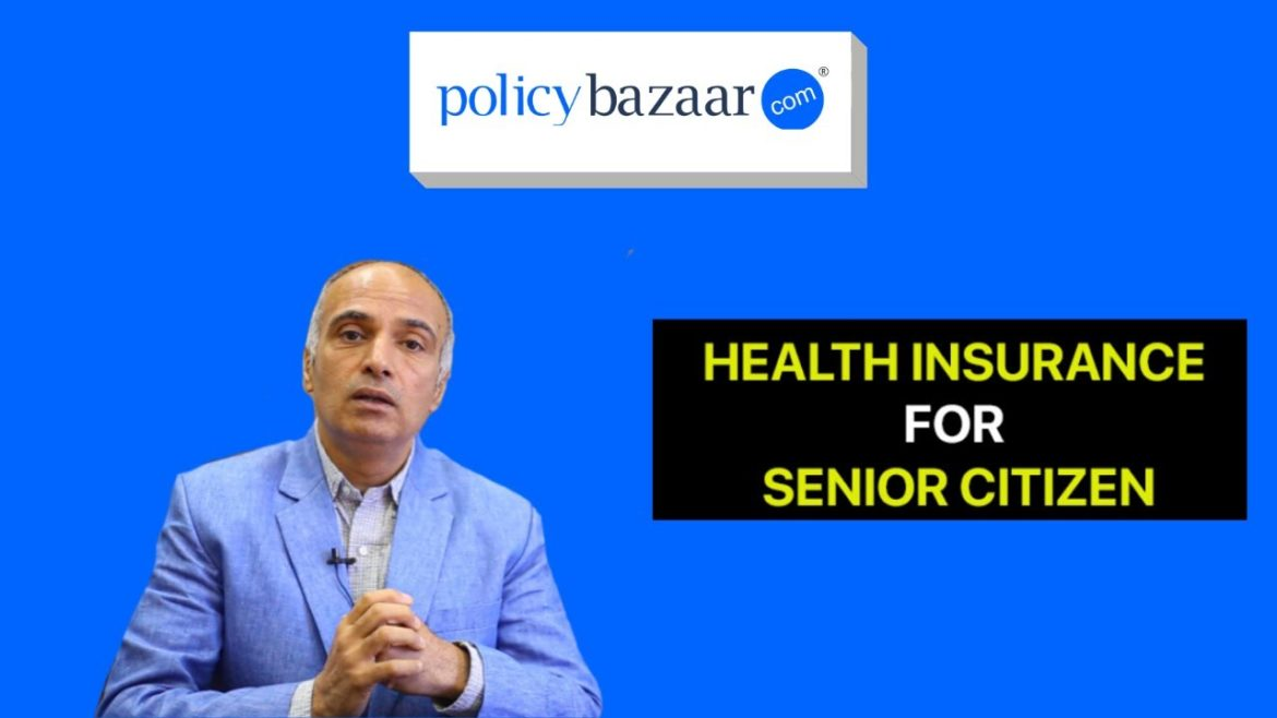 Best Senior Citizen Health Insurance – All You Need to Know (In Hindi)