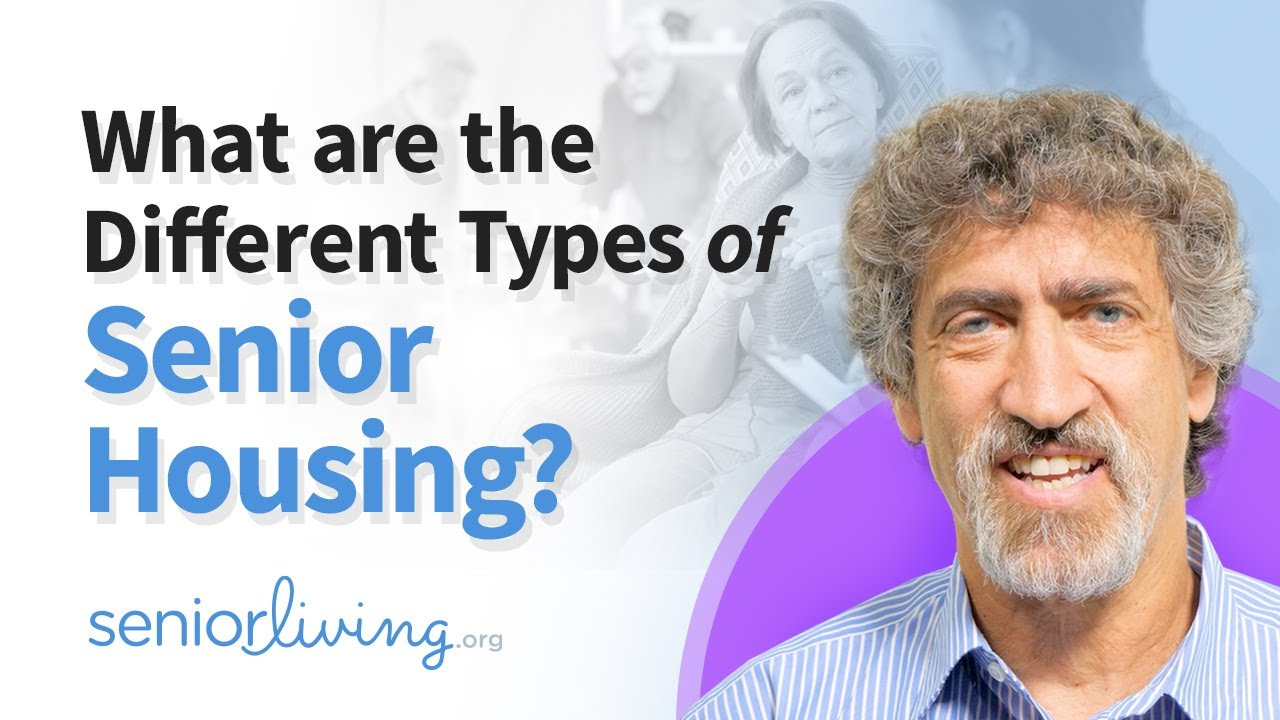 What are the Different Types of Senior Housing?